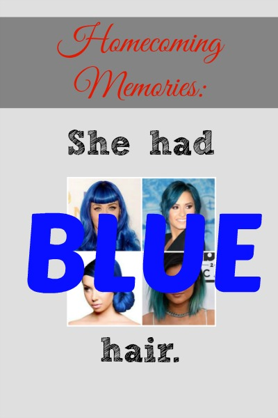 She had blue hair