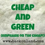 Cheap and Green