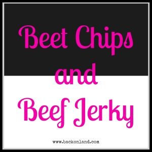 beet chips and beef jerky