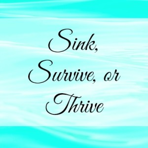 Sink, Survive, or Thrive2