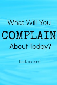 What Will You Complain About Today